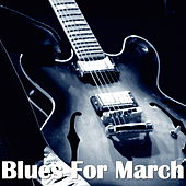 Blues For March von Various Artists