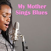 My Mother Sings The Blues von Various Artists