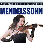Absolutely The Best Of Mendelssohn de Tbilisi Symphony Orchestra