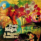 A Bigger Tomorrow (Deluxe Edition) by Paolo 'Apollo' Negri