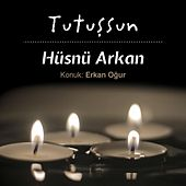 Tutuşsun by Hüsnü Arkan