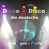 Disco-Disco: Die deutsche Schlager-Party, Vol. 3 van Various Artists