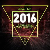 Best of 2016 - Electro House Music Collection von Various Artists