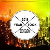 Yearbook 2016 - Bigroom Bangers by Various Artists
