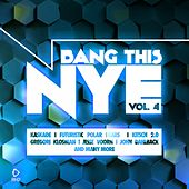 Bang This Nye, Vol. 4 von Various Artists