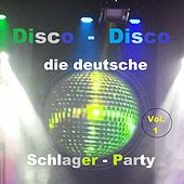 Disco-Disco: Die deutsche Schlager-Party, Vol. 1 van Various Artists