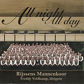 All Night All Day by Rijssens Mannenkoor