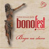 Bonofest Vukovar 2015: Bogu Na Slavu by Various Artists