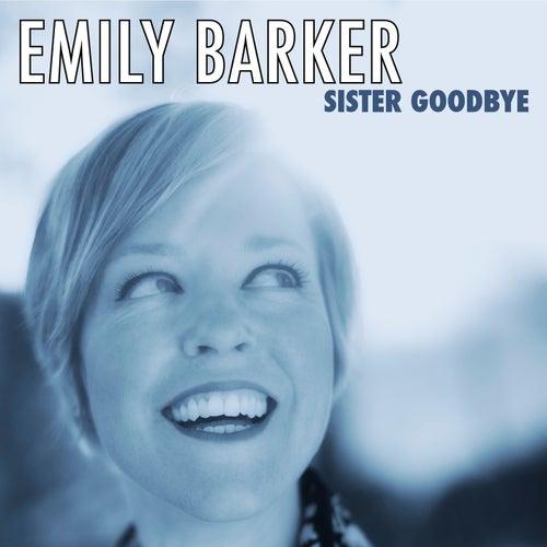 Sister Goodbye von Emily Barker