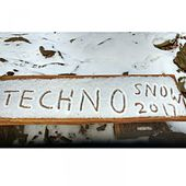 TECHNO SNOW 2017 (32 techno tracks for wintertimes) by Various Artists