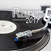 Rare Dubstep Records 2017 by Various Artists