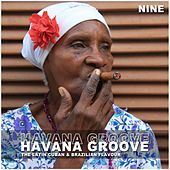 Havana Groove, Vol. 9 - The Latin Cuban & Brazilian Flavour by Various Artists