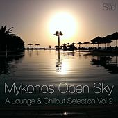 Mykonos Open Sky, Vol. 2 - A Lounge & Chillout Selection by Various Artists
