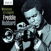 Milestones of a Legend - Freddie Hubbard, Vol. 6 by Freddie Hubbard