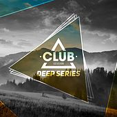 Club Session Deep Series, Vol. 1 by Various Artists