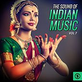 The Sound of Indian Music, Vol. 7 by Various Artists