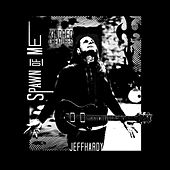Spawn of Me - EP by Jeff Hardy