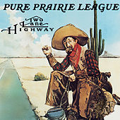 Two Lane Highway by Pure Prairie League