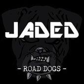 Road Dogs de Jaded
