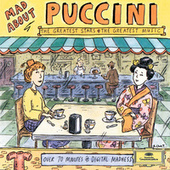 Mad About Puccini by Various Artists