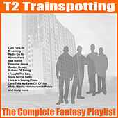 T2 Trainspotting - The Complete Fantasy Playlist von Various Artists