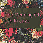 The Meaning Of Life In Jazz by Various Artists
