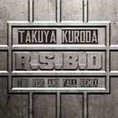 R.S.B.D (TBG Rise And Fall Remix) de Takuya Kuroda