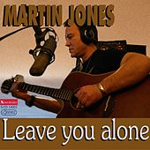 Leave you alone by Martin Jones
