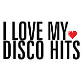 I Love My Disco Hits by Various Artists