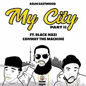 My City Part. II (feat. Conway the Machine & Black Nazi) by Asun Eastwood