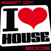 Best Of I Love House 2008 von Various Artists
