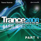 Trance 2008 - The Best Tunes In The Mix: Trance Yearmix, Part 1 by Various Artists