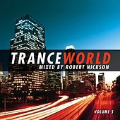 Trance World 5 - Mixed by Robert Nickson by Various Artists