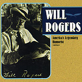 America's Legendary Humorist (Digitally Remastered) by Will Rogers