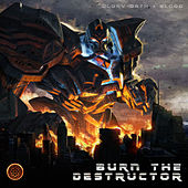 Burn the Destructor di Various Artists