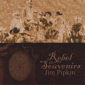 Rebel Souvenirs by Jim Pipkin