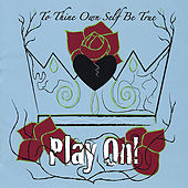 To Thine Own Self Be True: Play On! de Various Artists