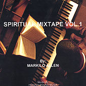 Spiritual Mixtape Vol.1 by Markilo Allen