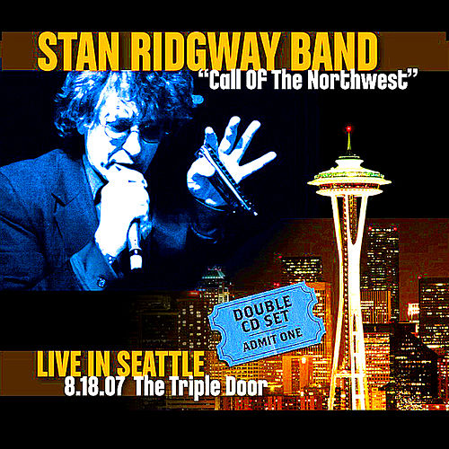 Call of the Northwest - Live in Seattle by Stan Ridgway