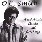 Beach Music Classics & Love Songs by O.C. Smith