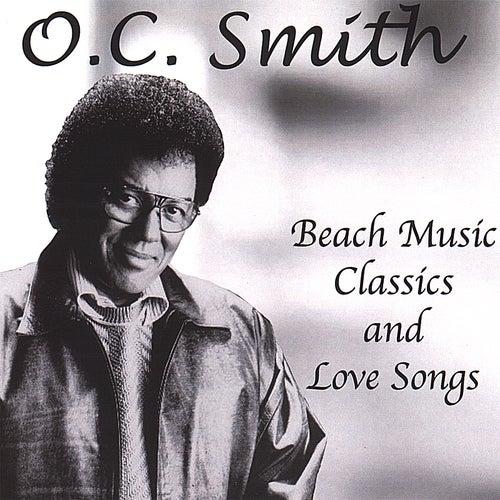 Beach Music Classics & Love Songs by O.C. Smith