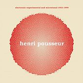 Electronic experimental and microtonal 1953-1999 by Henri Pousseur