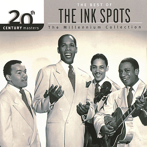 20th Century Masters: The Millennium Collection... by The Ink Spots