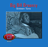 Sixteen Tons by Big Bill Broonzy