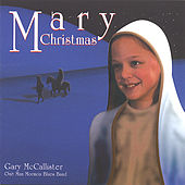 Mary Christmas by Gary Mccallister