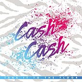 Take It To The Floor by Cash Cash