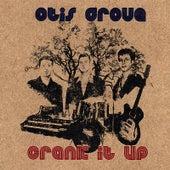 Crank It Up by OTIS GROVE