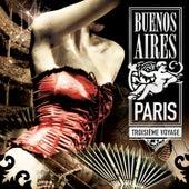 Buenos Aires / Paris Vol. 3 - Troisieme Voyage by Various Artists