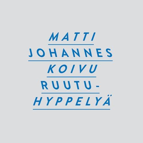 Ruutuhyppelyä by Matti Johannes Koivu