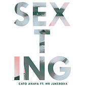 Sexting (Radio Edit) de Cato Anaya
